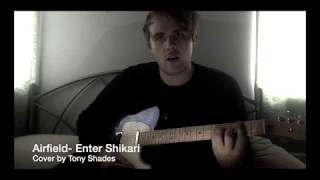 ENTER SHIKARI // AIRFIELD // TONYT COVER