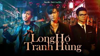 LONG HỔ TRANH HÙNG | PHIM HÀNH ĐỘNG | Steven Nguyễn | Bùi Tấn Hảo | Đinh Công Hiếu | ANH EM PHIM