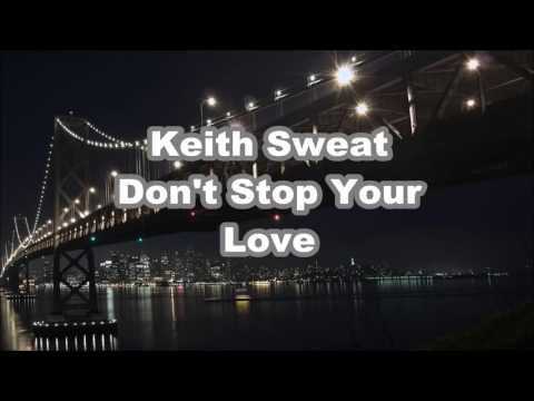 Keith Sweat: Don't Stop Your Love HD