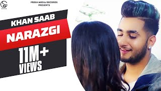 Narazgi - KHAN SAAB (Full Video) | Latest Song 2018 | Fresh Media