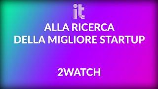 Alla ricerca delle migliori startup: Fabriizo Perrone (2Watch)