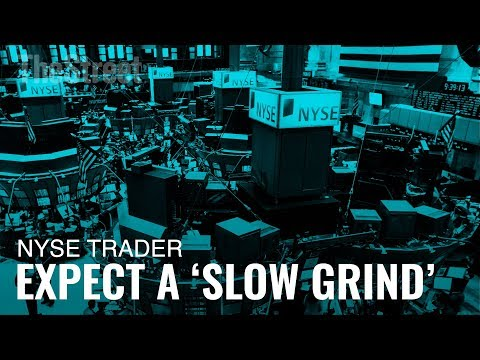 NYSE Trader Expects a 'Slow Grind' Back to the January Market Highs