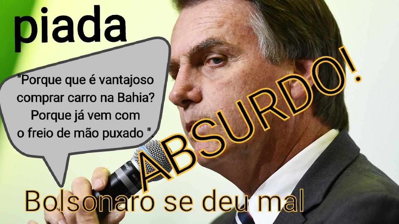 Piada de baiano por Bolsonaro pegou mal na Bahia/ Vejam no FIM do Vídeo