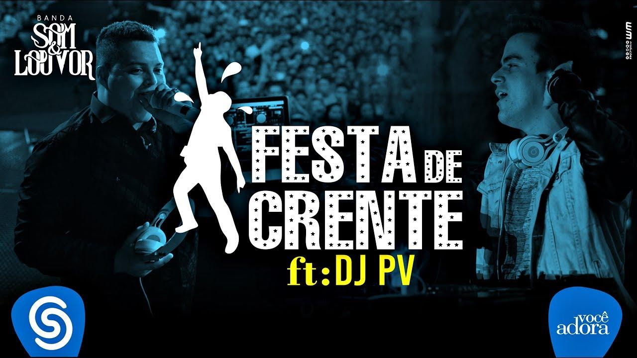 Banda Som e Louvor - Festa de Crente - ft. DJ PV