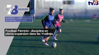 7/8 Dossier. Football Féminin : discipline en pleine expansion dans les Yvelines