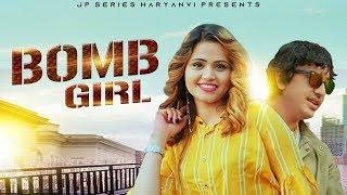 BOMB GIRL   New Haryanvi DJ Song 2019   Ravinder Dagar , Nakisha Chaudhary \u0026 Vipin Joon