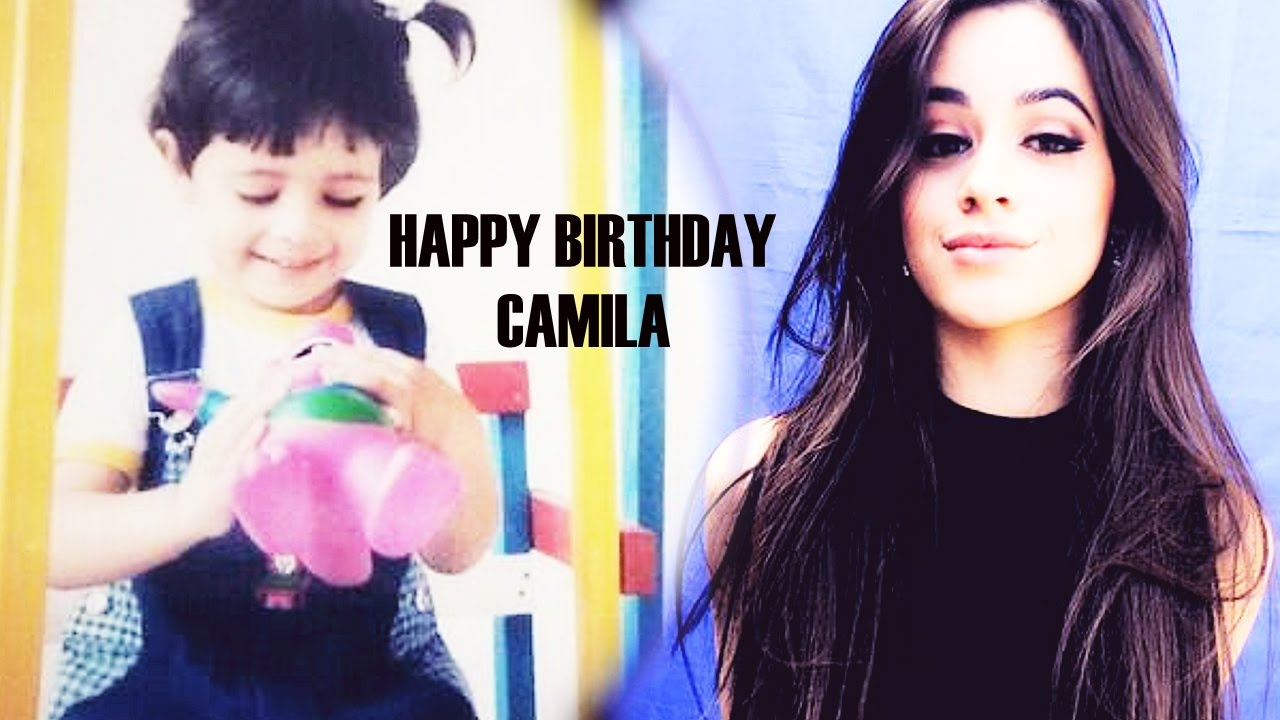 camila cabello birthday HAPPY BIRTHDAY CAMILA CABELLO (2016)   YouTube camila cabello birthday