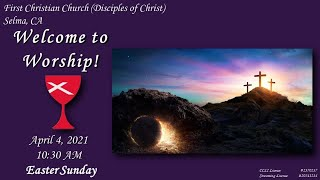 Worship Service, 4/4/2021 - Easter Sunday