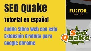 SeoQuake Tutorial en Español | Extensión SEO para Auditoria