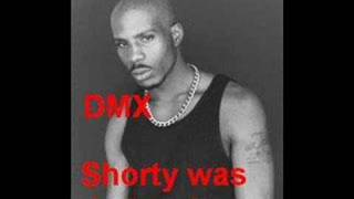 Old DMX - Shorty was da bomb [Old & first version]