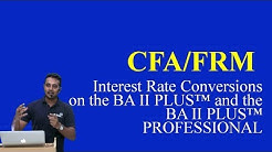 CFA/FRM : Interest Rate Conversions on the BA II PLUS and the BA II PLUS PROFESSIONAL
