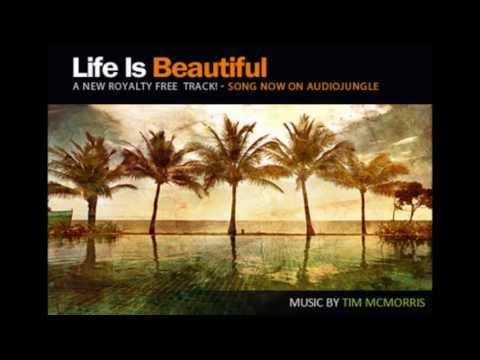 Life Is Beautiful - Tim McMorris