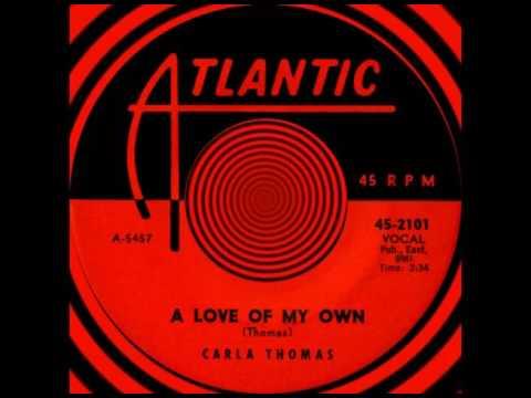 A LOVE OF MY OWN, Carla Thomas, Atlantic #2101  1961