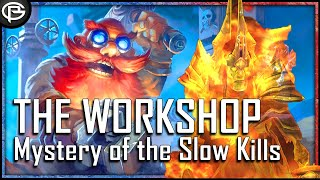 The Workshop - The Mystery of the Slow Kills