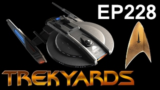 Trekyards EP228 - Discovery Ship Detailed Follow-Up (ST Discovery 2017)