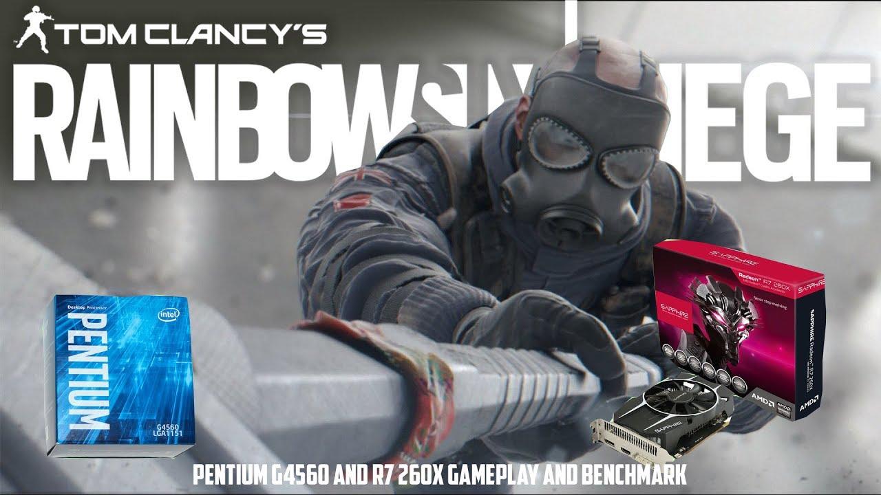 Rainbow Six Siege - Pentium G4560 - R7 260x - 8GB ram - Benchmark and  Gameplay 1