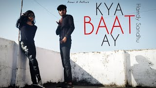 KYA BAAT AY Song Dance | Harrdy Sandhu | B Praak | Jaani | Dance Choreography