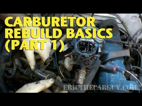 Carburetor Rebuild Basics (Part 1) -EricTheCarGuy