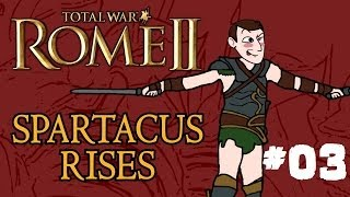 Total War: Rome 2 - Spartacus Rises - Part 3 - Things Can Only Get Better!
