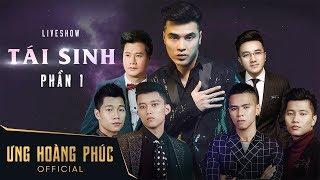 Liveshow Tái Sinh - Ưng Hoàng Phúc Full HD