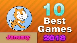Top 10 Best Games On Scratch 2018 | January
