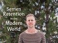 Semen Retention In The Modern World