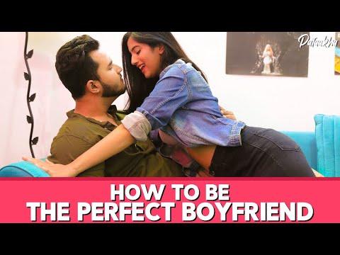 How to be the Perfect boyfriend Ft. Rishabh Puri & Twarita| Pataakha