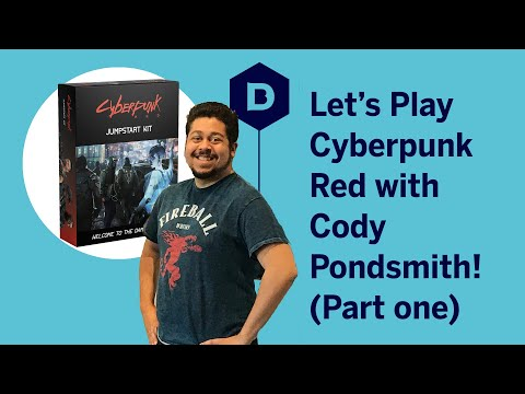 Let's Play Cyberpunk Red With Cody Pondsmith - Cyberpunk Red RPG Actual Play