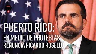 Ricardo Rosselló: así cayó el gobernador de Puerto Rico | Noticias | El Espectador
