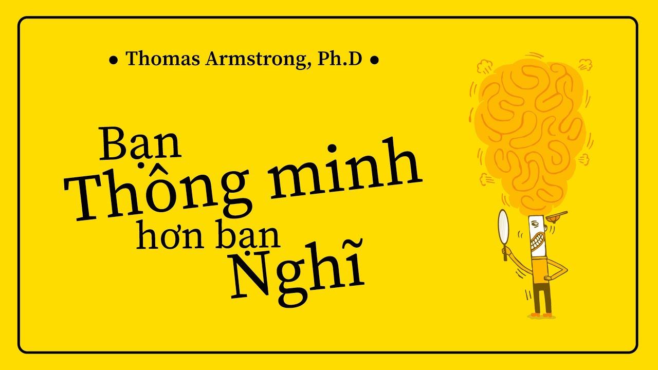 [Sách Nói] Bạn Thông Minh Hơn Bạn Nghĩ - Chương 1   Thomas Armstrong
