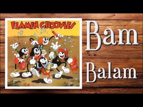 Flamin' Groovies - Bam Balaam