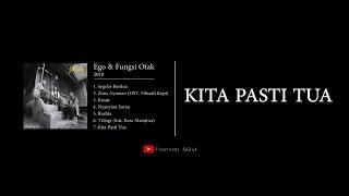 Fourtwnty - Kita Pasti Tua (Ego & Fungsi Otak)