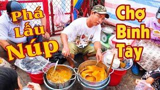 Phát thèm với nồi Phá lấu núp của anh trai Sài Gòn Bán trước chợ Bình Tây