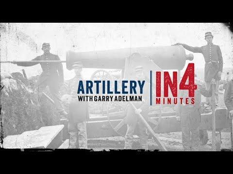 Civil War Artillery: The Civil War In Four Minutes