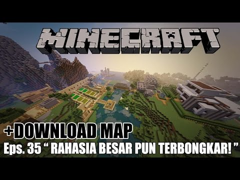 DOWNLOAD MAP EPS. 35! - ADA RAHASIA DIBALIK MAP GUA.. - Minecraft Survival Indonesia #35