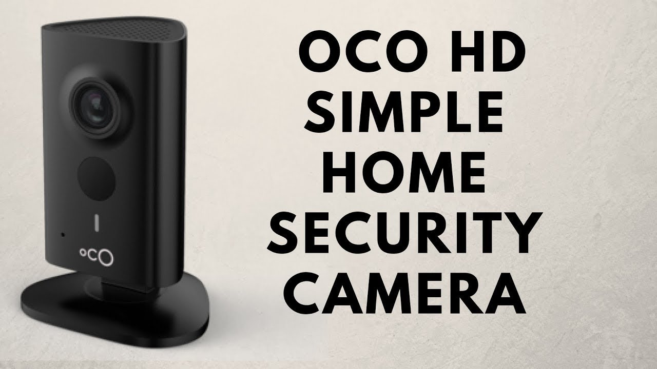 Oco HD Home Camera Review - The Truth