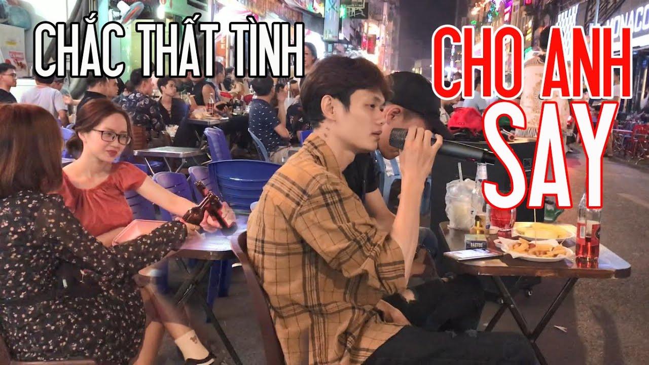 Cho Anh Say - Phan Duy Anh | Bản cover lúc say tại Bùi Viện hay như bản gốc