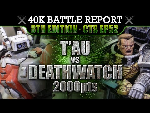 T'au vs Deathwatch Warhammer 40K Battle Report 8th Edition CTS52: TARGET: T'AU! 2000pts