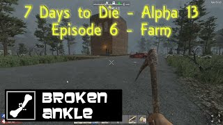 Awesome BA co-op 7 Days to Die Alpha 13 (a13)   Episode 6   Farm