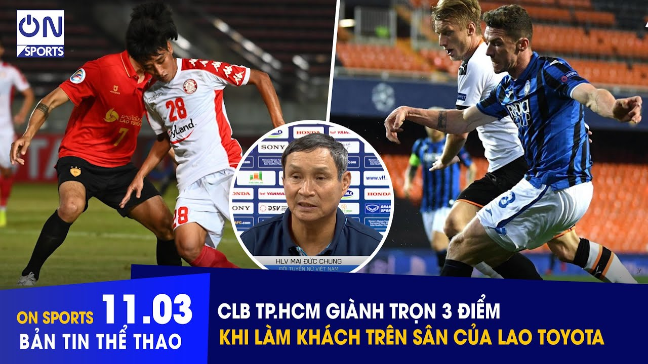 On Sports 11/3 | CLB TP.HCM giành trọn 3 điểm khi làm khách trên sân của Lao Toyota