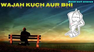 Wajah Kuch Aur Bhi Mil jati Hai sad song | sad whatsapp status video by Bijay no1 status