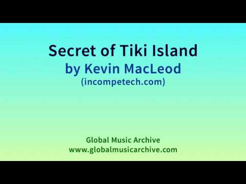 Secret of Tiki Island by Kevin MacLeod 1 HOUR