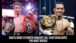 NAOYA INOUE VS NONITO DONAIRE FULL FIGHT HIGHLIGHTS. YOU MUST WATCH!
