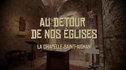 [Au détour de nos églises] La Chapelle Saint-Aignan