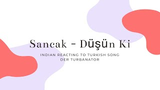 Sancak - Düşün Ki  II INDIAN REACTING TO TURKISH SONG II DER TURBANATOR Video