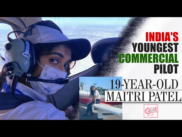 19-YEAR-OLD MAITRI PATEL BECOMES INDIA'S YOUNGEST COMMERCIAL PILOT