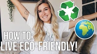 HOW TO: LIVE ECO-FRIENDLY!   EASY HACKS