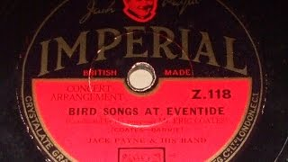 """Gambar cover """"Bird Songs at Eventide"""" (Concert Version) Jack Payne & his Band Cond by the Composer ImpZ 118"""