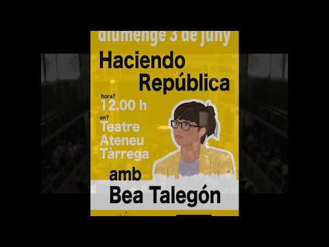 """""""Haciendo República"""", amb Bea Talegón - Teatre Ateneu, Tàrrega"""