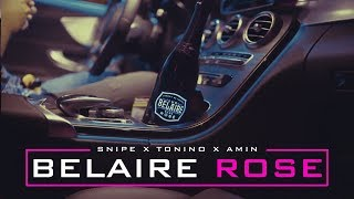 SNIPE x TONINO x AMIN - ►BELAIRE ROSE◄ [Official HD Video] prod. by Glazzy & Erk Gotti